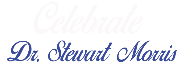 Celebrate Dr. Stewart Morris